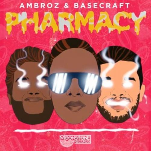 New Music : Ambroz & Basecraft – Pharmacy (Official Audio)