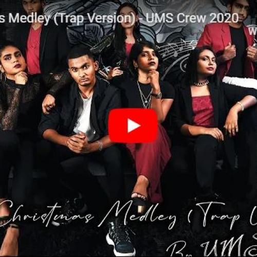 New Music : Christmas Medley (Trap Version) – UMS Crew 2020