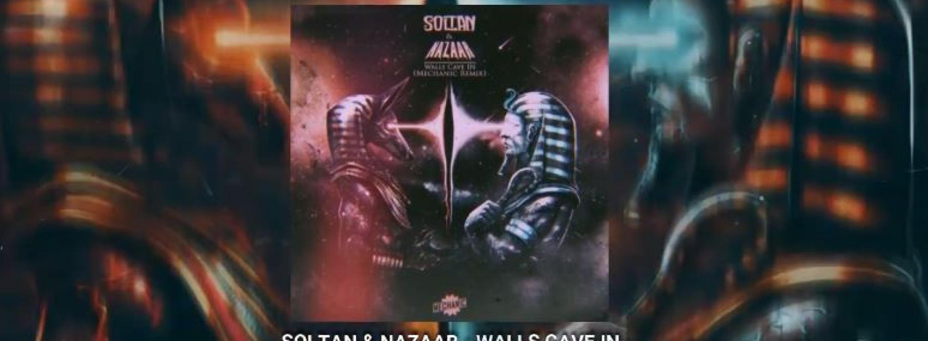 New Music : Soltan & Nazaar – Walls Cave In (Mechanic Remix)