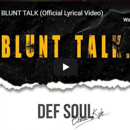 New Music : Def Soul – Blunt Talk (Official Lyrical Video)