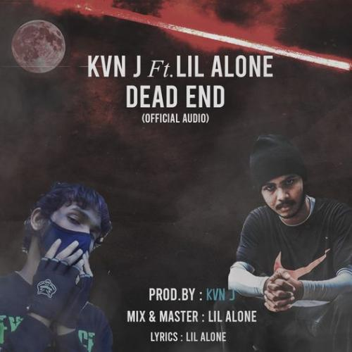 New Music : KVN J Ft Lil Alone ( Dead End ) Official Audio