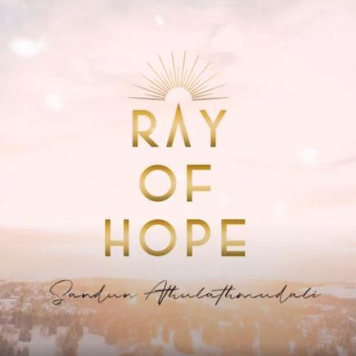 New Music : Sandun Athulathmudali – Ray Of Hope