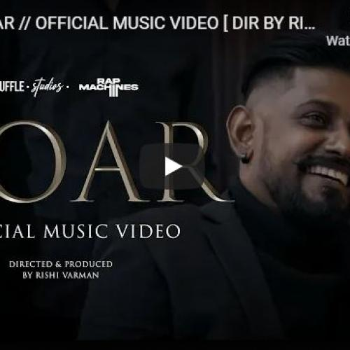 New Music : ADK – Roar // Official Music Video [ Dir By Rishi Varman ]