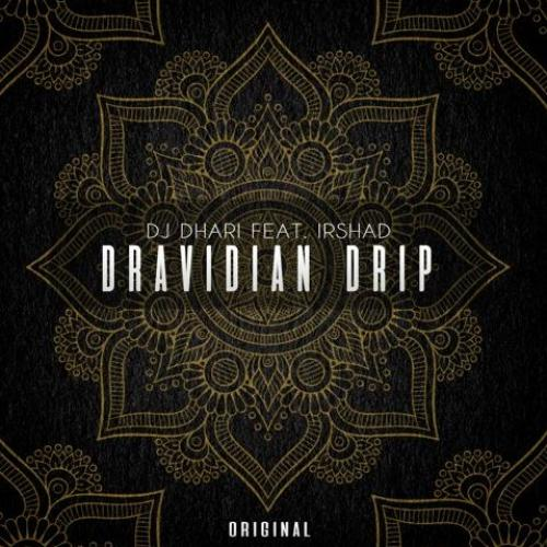 New Music : Dj Dhari Ft Irshad – Dravidian Drip (Original)