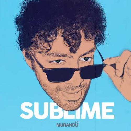 New Music : Murandu – Sublime (Audio)