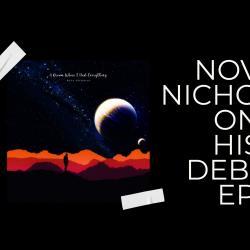 New Album : Nova Nicholas – A Dream Where I Had Everything