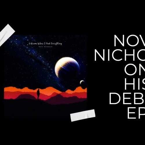 New Album : Nova Nicholas – A Dream Where I Had Everything