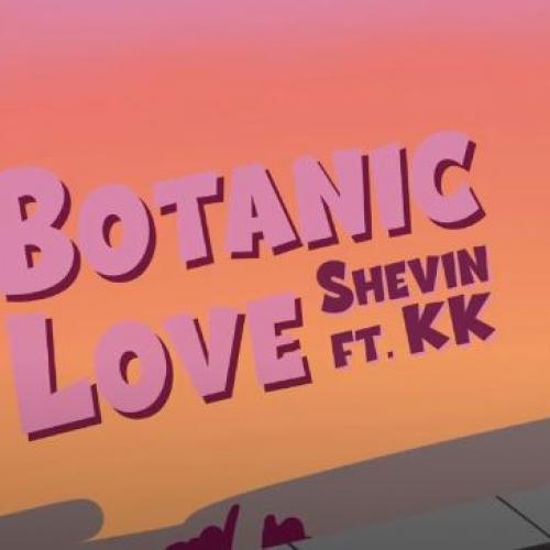 New Music : Shevin Ft KK – Botanic Love (Audio)