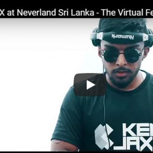 Concert : KEN JAXX at Neverland Sri Lanka – The Virtual Festival | 03.03.2021