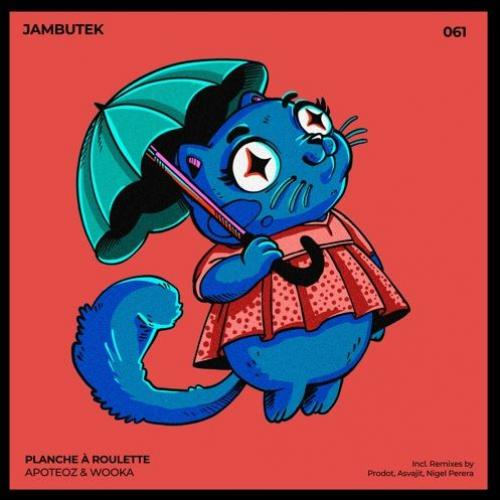 New Music : JBTK062 / Apoteoz & Wooka – Planche à Roulette [Incl. remixes by Prodot, Asvajit, Nigel Perera]