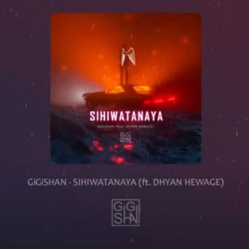 New Music : GiGiSHAN – SIHIWATANAYA (feat Dhyan Hewage) [Official Audio]