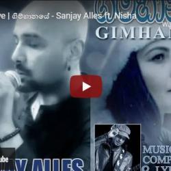 New Music : Gimhanaye | ගිම්හානයේ – Sanjay Alles ft Nisha