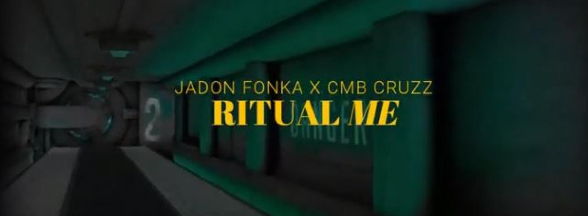 New Music : Jadon Fonka & Cmb Cruzz – Ritual Me (Spaceman Visual Edit)
