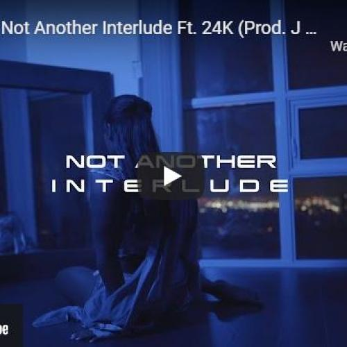 New Music : Madara – Not Another Interlude Ft 24K (Prod. J Cruz)