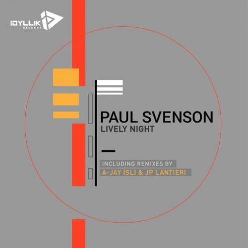 New Music : Paul Svenson – Lively Night (A-Jay (SL) Remix) [Idyllik Records]
