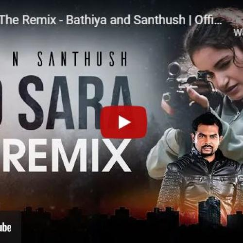 New Music : Roo Sara The Remix – Bathiya and Santhush | Official Remix by Dexter Beats