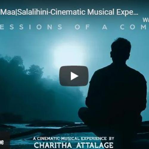 New Music : Sansaraye Maa|Salalihini-Cinematic Musical Experience by Charitha Attalage (Dinupa, Ridma, Anu, Prathap)