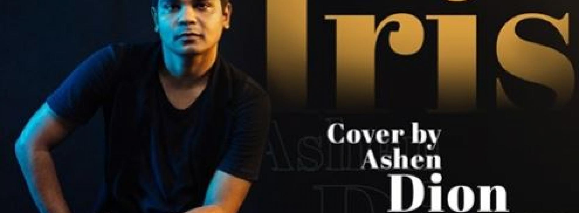New Music : Iris by Goo Goo Dolls   Cover by Ashen Dion