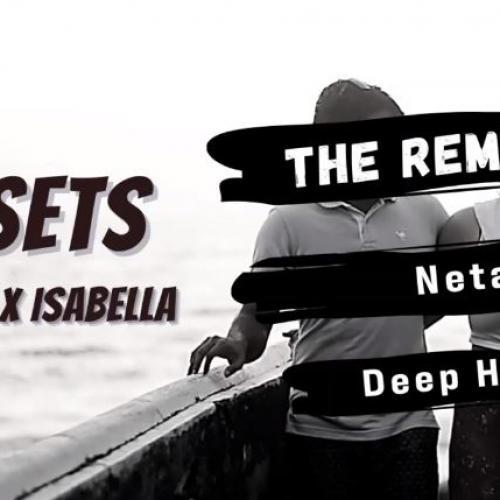 New Music : DJ Loopout ft Isabella – Sunsets (Neta Deep House Remix)