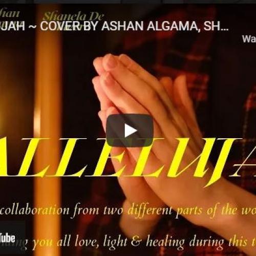 New Music : Hallelujah Cover By Ashan Algama, Shanela De Livera & Katcha