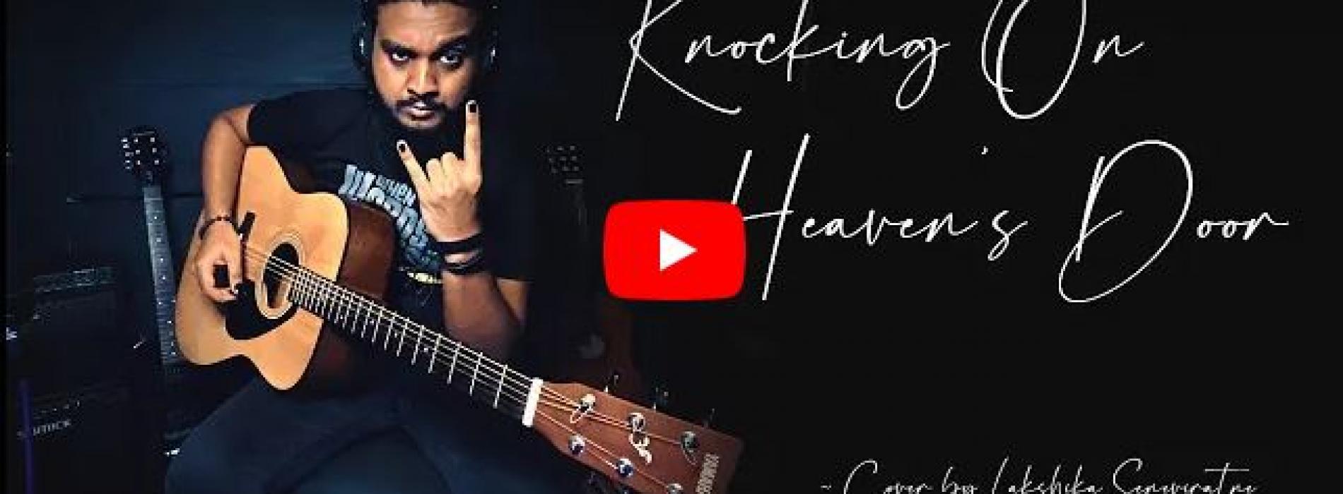 New Music : Knocking On Heavens Door – Cover By Lakshika Seneviratne
