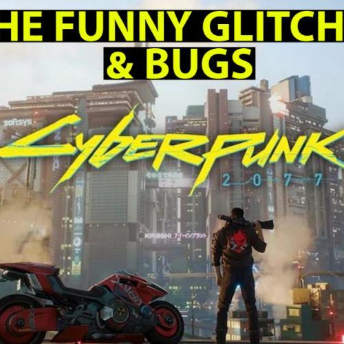 The Glitches Of Cyberpunk 2077