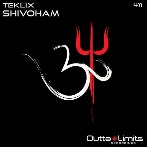 New Music : Teklix – Shivoham (Original Mix) [Outta Limits] Preview
