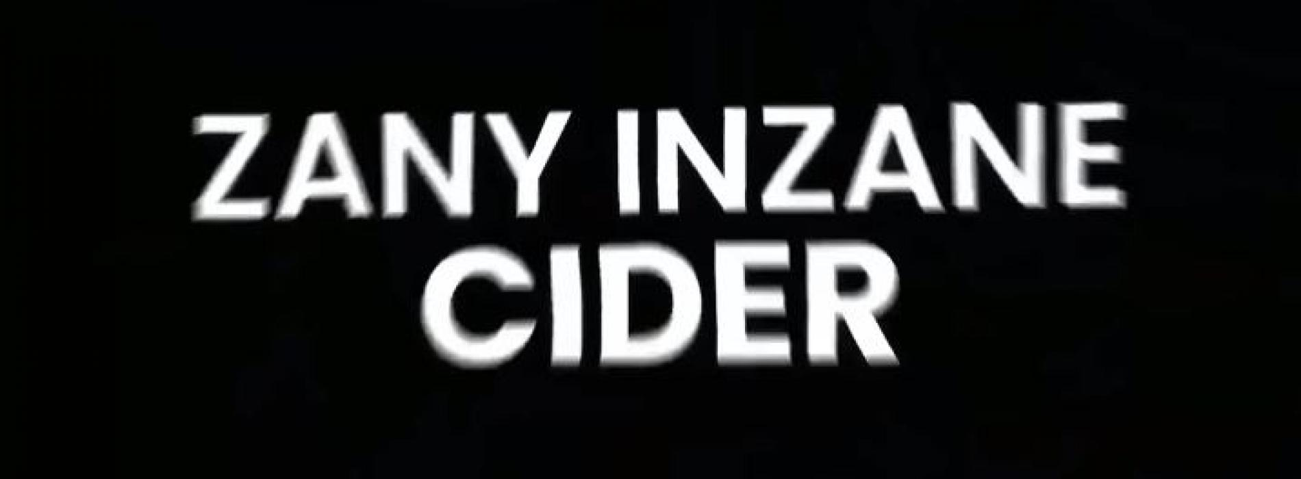 New Music : Zany Inzane – Cider (Official Lyrics Video)