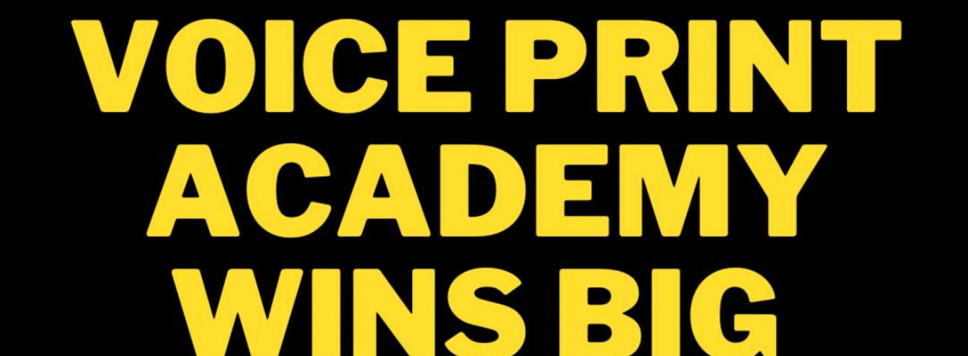 The Voice Print Academy Wins BIG!