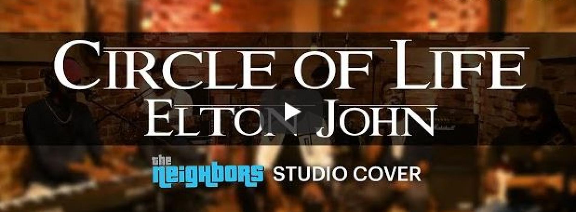 New Music : Circle of Life(Lion King Soundtrack) – The Neighbors Studio Live Cover