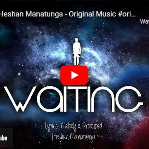 New Music : Heshan Manatunga – Waiting