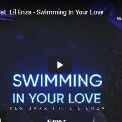 New Music : Ken Jaxx feat. Lil Enza – Swimming In Your Love
