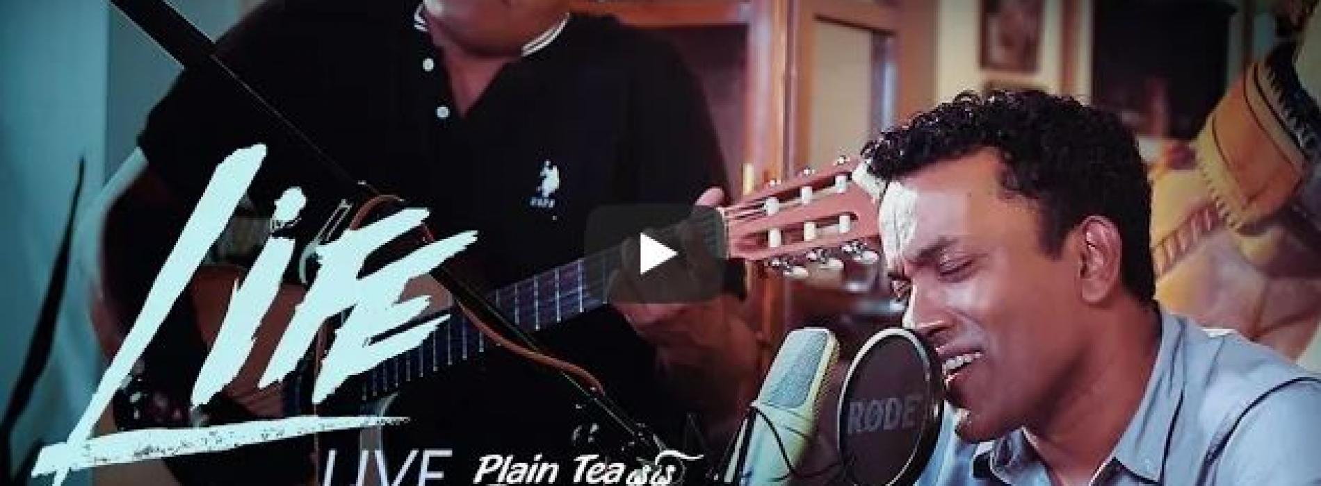 New Music : Life – Live At Plain Tea යයි සිංදු දෙකයි With Manu