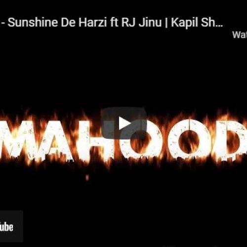 New Music : Ma Hood – Sunshine De Harzi ft RJ Jinu | Kapil Sham | Lil Shane