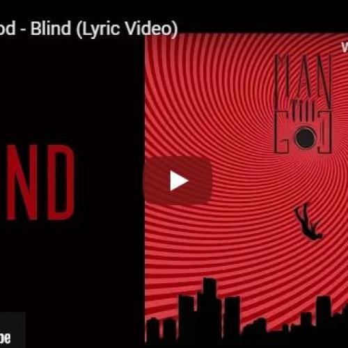 New Music : Man Till God – Blind (Lyric Video)