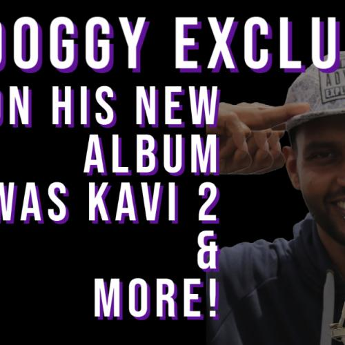Rapper Big Doggy On Was Kavi, New Music & More!