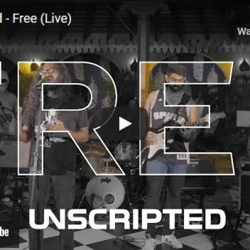 New Music : Unscripted – Free (Live)