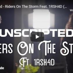 New Music : Unscripted – Riders On The Storm Feat 1RSH4D (The Doors Funk Cover)