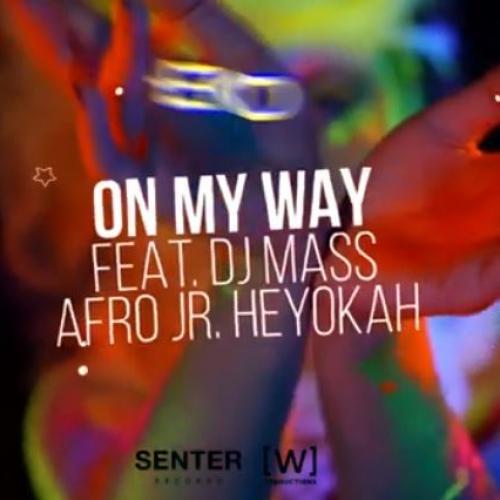 New Music : Eko – On My Way Feat DJ Mass & Afro Jr
