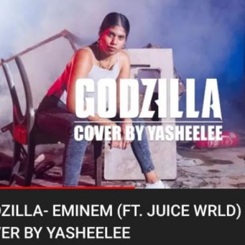 New Music : Godzilla- Eminem (Ft Juice Wrld) Cover By Yasheelee