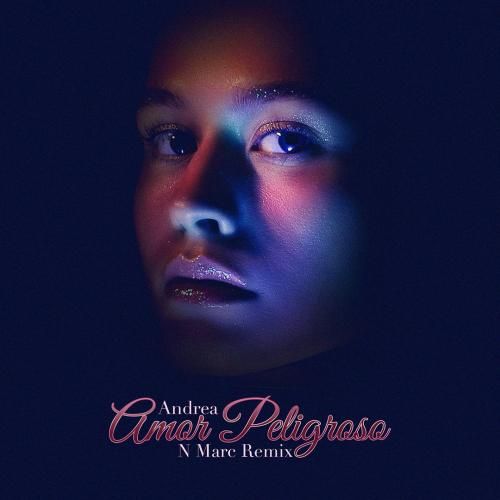 New Music : Andrea – Amor Peligroso (N Marc Remix) | New remix song 2021, Car Music, Summer Music 2021
