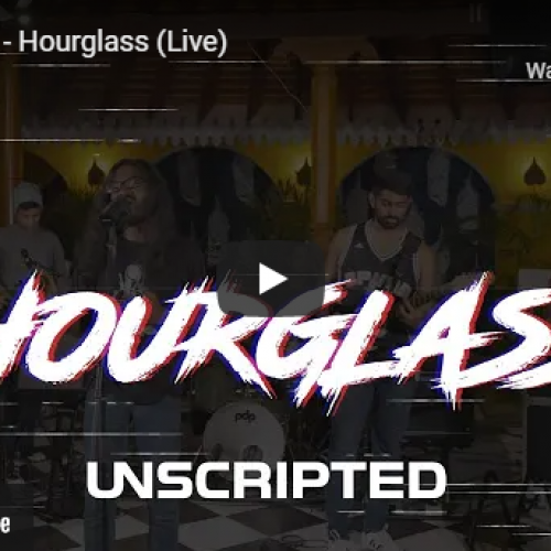 New Music : Unscripted – Hourglass (Live)