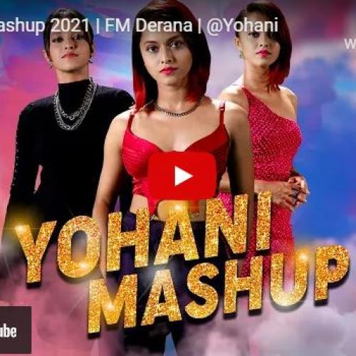 New Music : Yohani Mashup 2021 | FM Derana