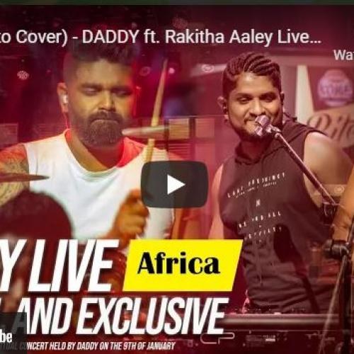 New Music : Africa (Toto Cover) – Daddy Ft Rakitha Aaley Live [Virtual and Exclusive]