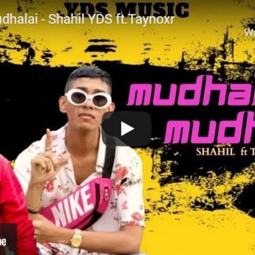 New Music : Mudhal Mudhalai – Shahil YDS Ft Taynoxr