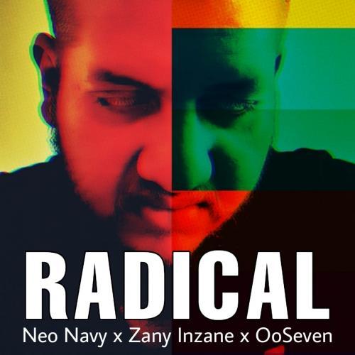 New Music : Neo Navy x Zany Inzane x OOSeven – Radical