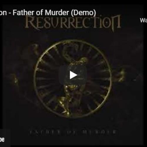 New Music : Resurrection – Father Of Murder (Demo)