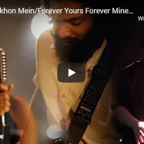 New Music : Teri Meri Akhon Mein / Forever Yours Forever Mine – Colonial Cousins Cover (Reeni & Street Light Mist)