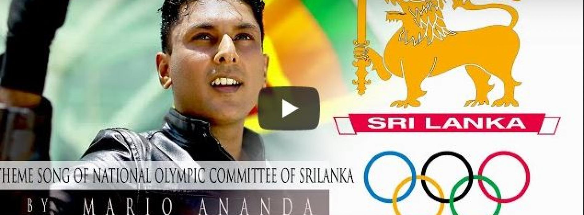 New Music : Theme Song Of National Olympic Committee Of Sri Lanka By Mario Ananda