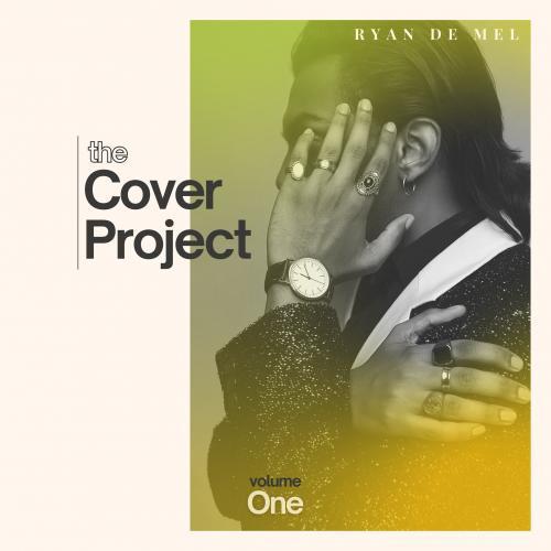 """News : Ryan De Mel Announces """"The Cover Project – Volume 1"""""""